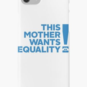 AME This Mother Wants Equality iPhone 7 Case